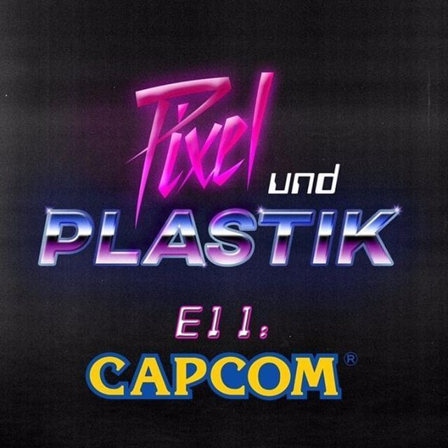 pixelundplastik e11 capcom